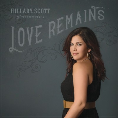 Love Remains: Hillary Scott and The Scott Family Video Exclusive