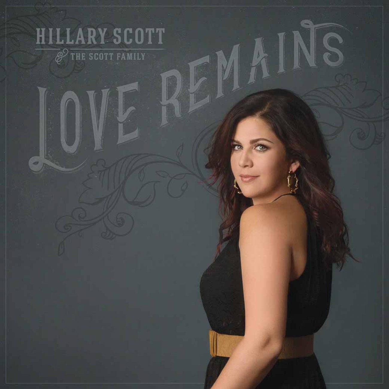 Love Remains Hillary Scott and The Scott Family Video Exclusive