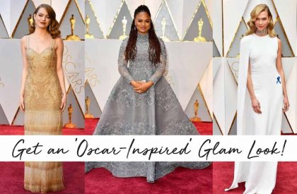 Tips on How to Get a Glam Look, Inspired by the Oscars