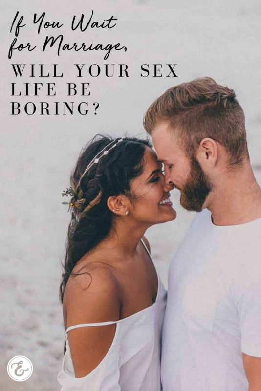 If You Wait for Marriage, Will Your Sex Life Be Boring PIN