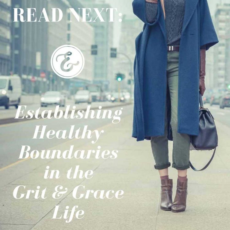 establishing healthy boundaries in the grit and grace life