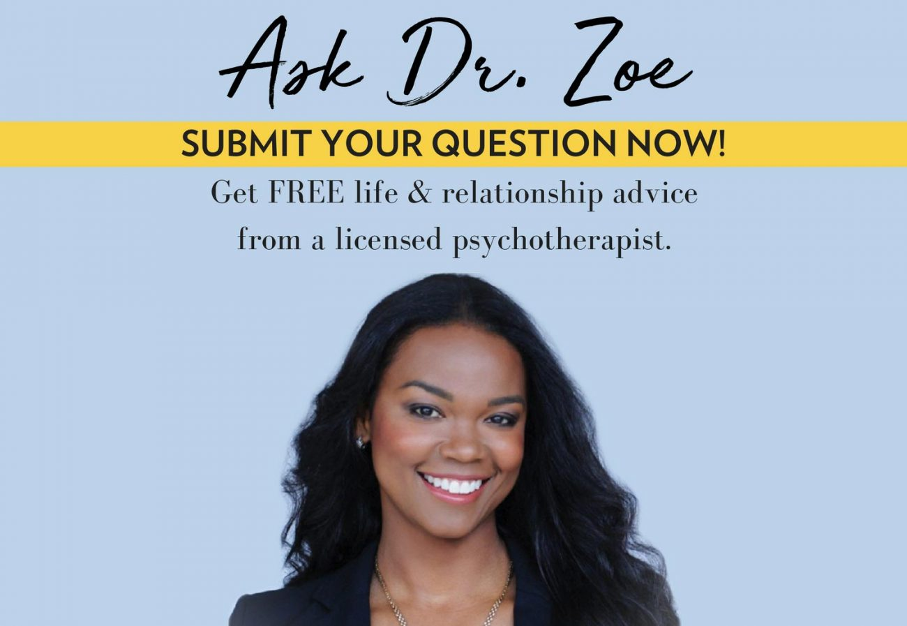Ask Dr. Zoe Advice