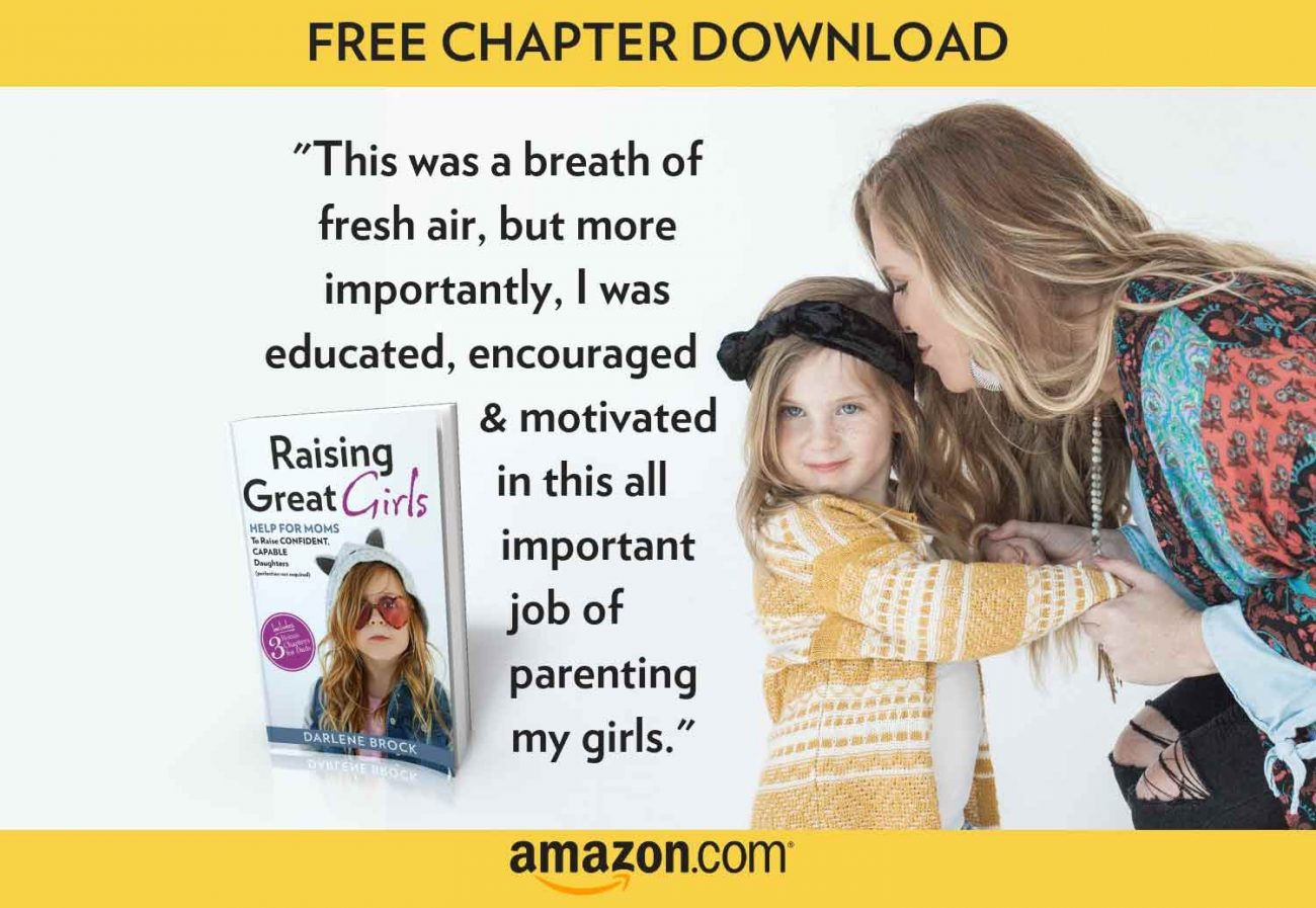 0ac48c2048 How to Raise Great Girls from a Mom Who Did It