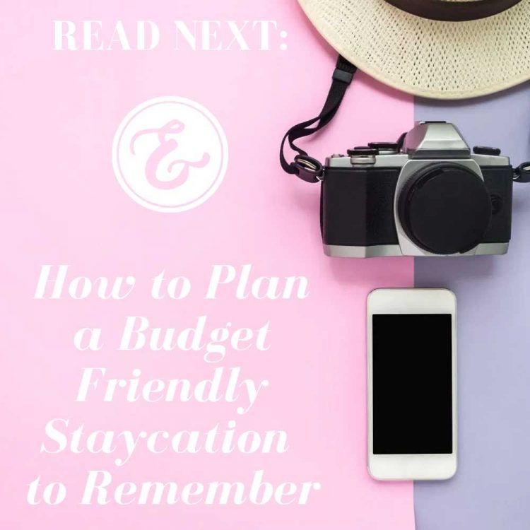 how to plan a budget friendly staycation to remember