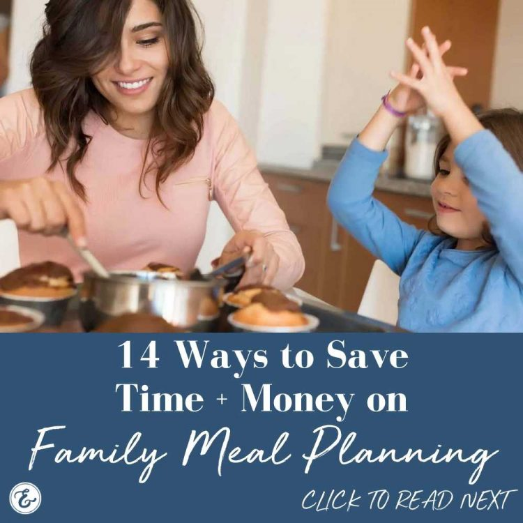 14 ways to save time & money on family meal planning