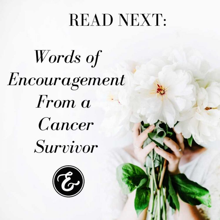 words of encouragement from a cancer survivor