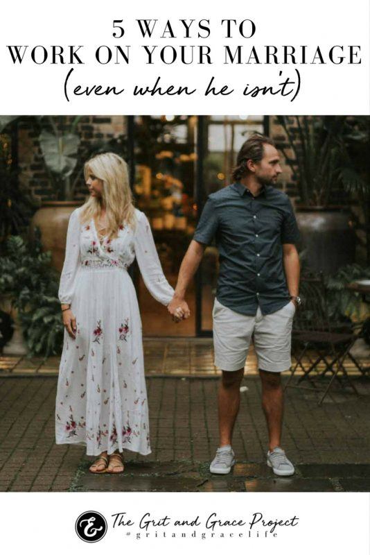 5 ways to work on your marriage even when he isnt