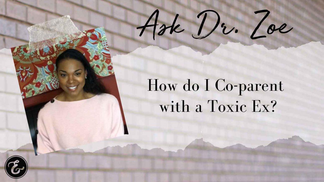 ADZ coparent with toxic ex