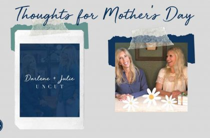 Uncut Thoughts for Mother's Day