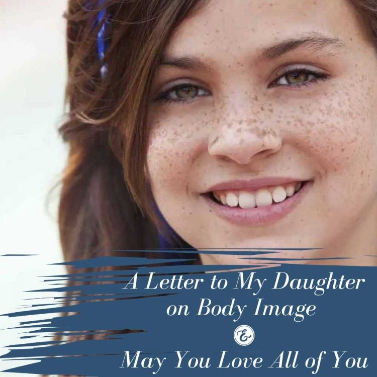 a letter to my daughter on body image board