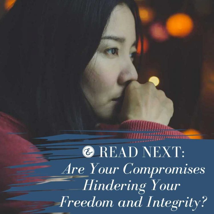 are your compromises hindering your freedom and integrity