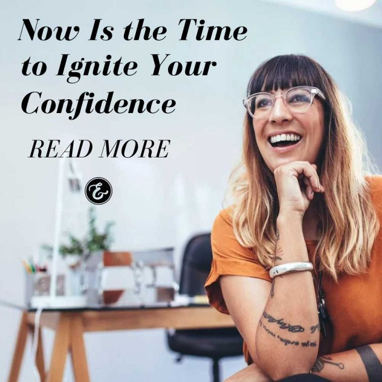 now is the time to ignite your confidence board 2
