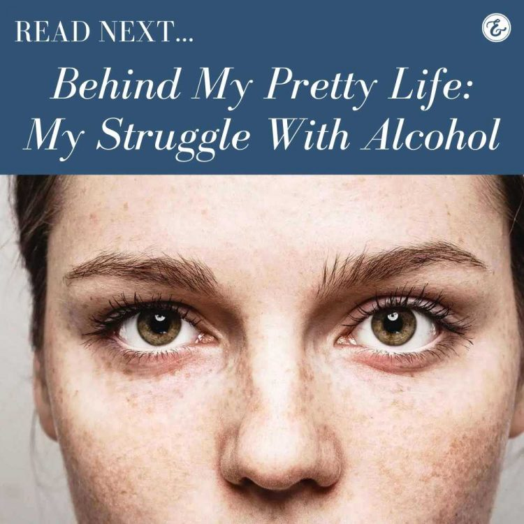 behind my pretty life my struggle with alcohol