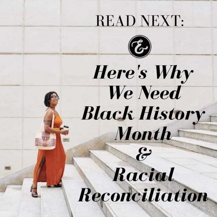 here's why we need black history month and racial reconciliation