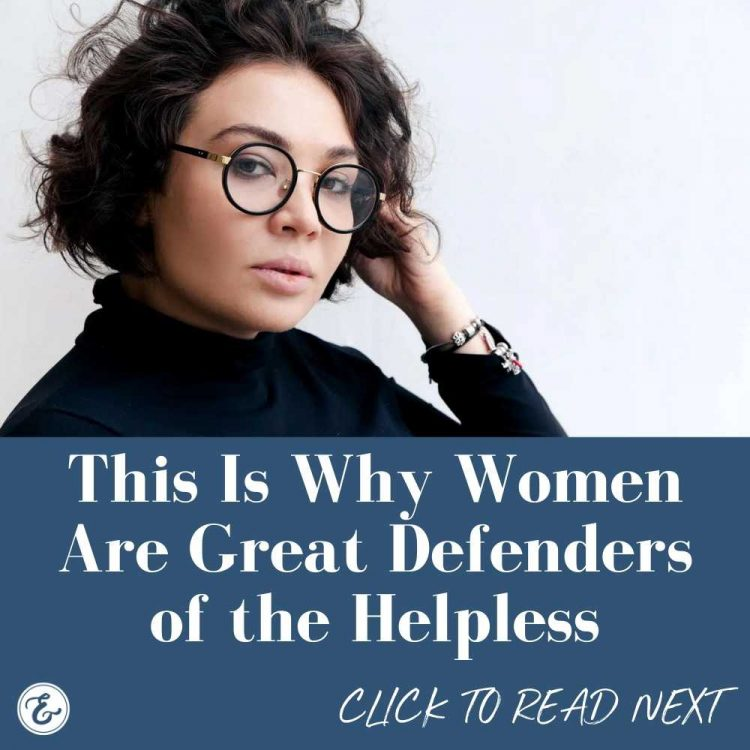 this is why women are great defenders of the helpless
