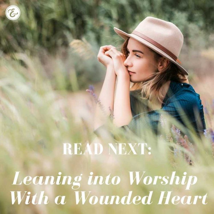 leaning into worship with a wounded heart