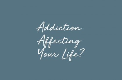 Addiction Affecting Your Life?